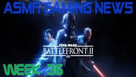 ASMR Gaming News (Week 36) Star Wars Battlefront 2, Overwatch Uprising, Nintendo Direct + More!