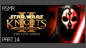 ASMR: Star Wars: Knights of the Old Republic 2 – The Sith Lords – Part 14 [Lightsaber]