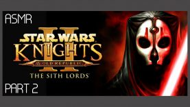 ASMR: Star Wars: Knights of the Old Republic 2 – The Sith Lords – Part 2