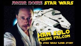 ASMR STAR WARS ROLEPLAY: Han fixing the Falcon :